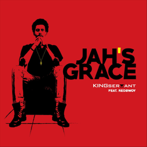 Kingservant - Jah's Grace feat. Redbwoy