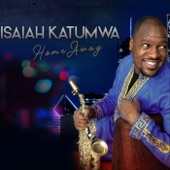 Isaiah Katumwa - Home Away
