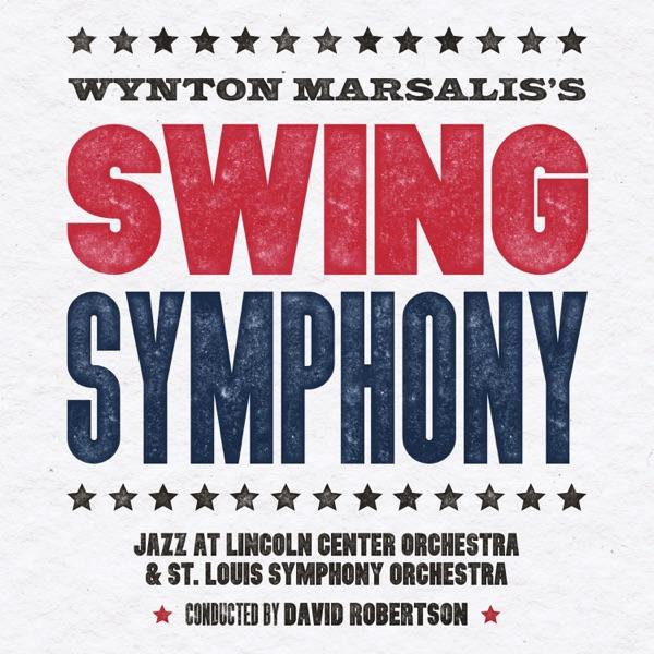 Jazz at Lincoln Center Orchestra, Wynton Marsalis, St. Louis Symphony & David Robertson - Swing Symphony album wiki, reviews
