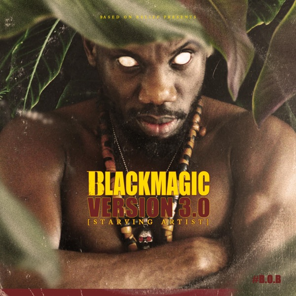 BlackMagic - Blackmagic Version 3.0 (Starving Artist)