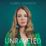 Aubrey Johnson - Unraveled (feat. Tomoko Omura, Michael Sachs, Chris Ziemba, Matt Aronoff & Jeremy Noller)