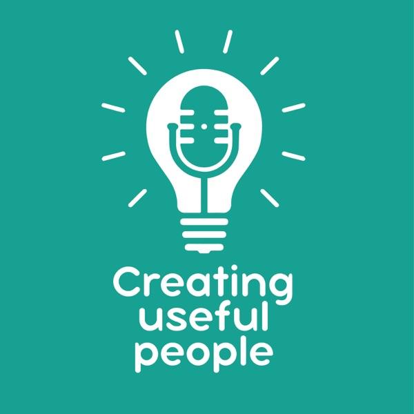 Creating useful people