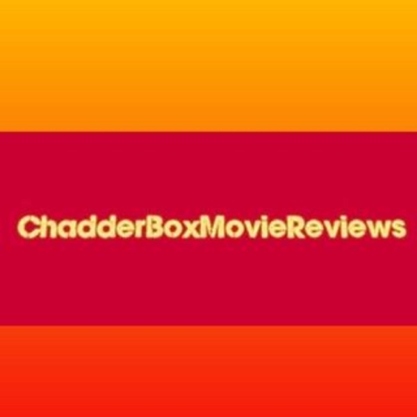ChadderBoxMovieReviews