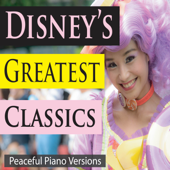 Disney's Greatest Classics (Peaceful Piano Versions)