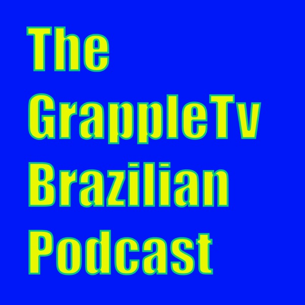 The GrappleTv Brazilian Podcast
