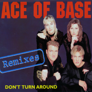 Ace of Base - Don't Turn Around (The Remixes) - EP