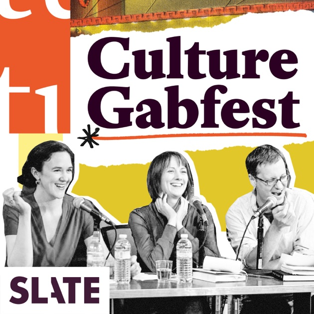 Culture Gabfest by Slate Magazine on Apple Podcasts