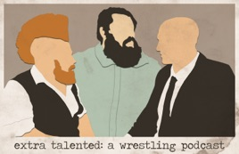 Extra Talented: A Wrestling Podcast: Episode 31  Jaxson James on