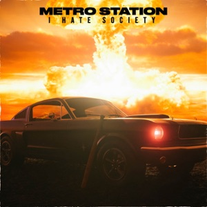 Metro Station - I Hate Society