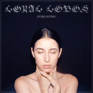 Loyal Lobos - Everlasting