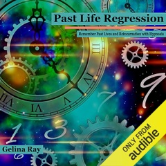Past Life Regression: Remember Past Lives and Reincarnation with Hypnosis (Unabridged)