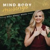 Mind Body Musings Podcast: Divine Feminine and Masculine | Embodiment | Relationships | Intimacy | Shadow Healing