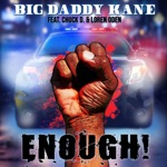 Big Daddy Kane - Enough! (feat. Chuck D & Loren Oden)