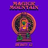 Magick Mountain - Infinity X2