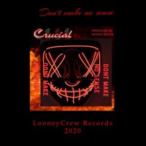 Crucial - Don't Make No Sense