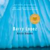 Barry Lopez - Arctic Dreams (Unabridged) artwork