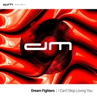 DREAM FIGHTERS - I Can't Stop Loving You - Single