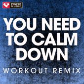 You Need To Calm Down (Workout Remix) - Power Music Workout