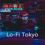 Lo-Fi Tokyo (Instrumental, Chillhop, Jazz Hip Hop Beats, Easy Listening)