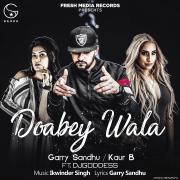 Doabey Wala (feat. DJ Goddess) - Garry Sandhu & Kaur B - Garry Sandhu & Kaur B