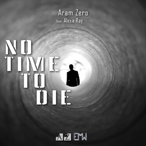 Aram Zero & Epic Music World - No Time To Die feat. Alexa Ray
