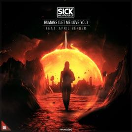 Sick Individuals – Humans (Let Me Love You) [feat. April Bender] – Single [iTunes Plus M4A]
