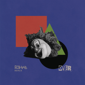 End of the World - Over feat. Gabrielle Aplin [R3HAB Remix]