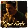 Kyun Akele