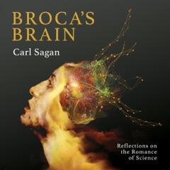 Broca's Brain: Reflections on the Romance of Science (Unabridged)
