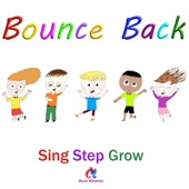 Sing Step Grow - Bounce Back: The Resilience Song!