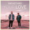No Method - Your Love (feat. Matthew O'Connell) artwork