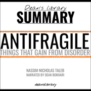 Book Summary: Antifragile by Nassim Nicholas Taleb: Things That Gain from Disorder (Unabridged)
