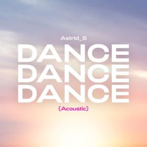 Astrid S - Dance Dance Dance