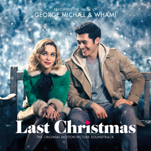 George Michael & Wham! - George Michael & Wham! Last Christmas the Original Motion Picture Soundtrack