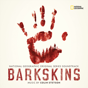 Colin Stetson - Barkskins (National Geographic Original Series Soundtrack)