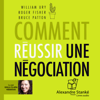 Comment réussir une négociation - William Ury