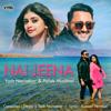 Yash Narvekar & Palak Muchhal - Nai Jeena artwork