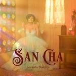 SAN CHA - Levanta Dolores