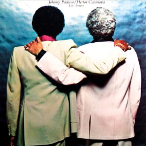 Johnny Pacheco & Hector Casanova - Los Amigos