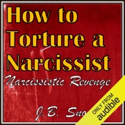 How to Torture a Narcissist: Narcissistic Revenge: Transcend