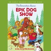 Stan Berenstain, Jan Berenstain & Mike Berenstain - The Berenstain Bears' Epic Dog Show artwork