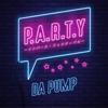 P.A.R.T.Y. ~ユニバース・フェスティバル~ by DA PUMP