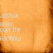 Over the Rainbow - Joshua Bollin - Joshua Bollin