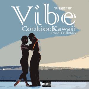 Vibe (If I Back It Up) - Cookiee Kawaii