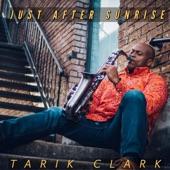 Tarik Clark - Just After Sunrise