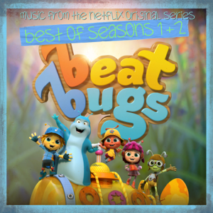 The Beat Bugs - Beat Bugs: Best of Seasons 1 & 2 (Music from the Netflix Original Series)