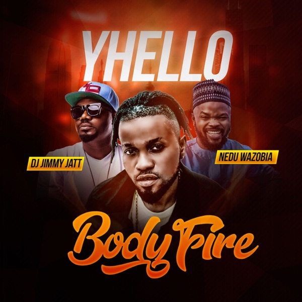 Body Fire (feat. DJ Jimmy Jatt & Nedu Wazobia) - Single