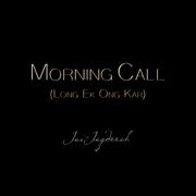 Morning Call (Long Ek Ong Kar) - Jai-Jagdeesh - Jai-Jagdeesh