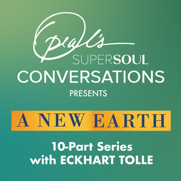 Oprah's Supersoul Conversations presents A NEW EARTH with Eckhart Tolle