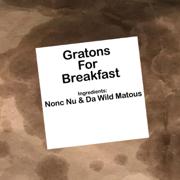 Gratons for Breakfast - Nonc Nu & Da Wild Matous - Nonc Nu & Da Wild Matous